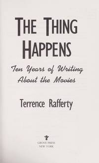 The Thing Happens: Ten Years of Writing About the Movies