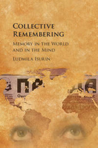 Collective Remembering: Memory in the World and in the Mind