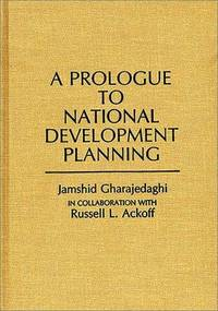 A Prologue to National Development Planning (Contributions in Economics and Economic History)