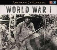 NPR American Chronicles: World War I