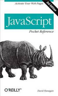 image of JavaScript Pocket Reference: Activate Your Web Pages (Pocket Reference (O'Reilly))