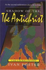 Shadow of the Anti-Christ - as the Second Millenniuym Draws to a Close - a  Study in the Book of...