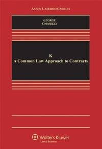 K: A Common Law Approach to Contracts (Aspen Casebook)