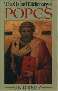 The Oxford Dictionary of Popes (Oxford Quick Reference)