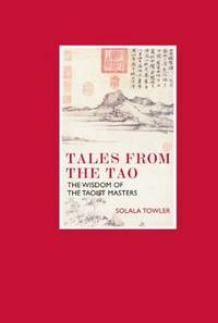 Tales from the Tao: The Wisdom of the Taoist Masters (Eternal Moments)