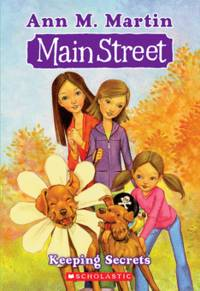 Main Street #7: Keeping Secrets by Ann M. Martin - Paperback - 2009-04-01 - from Ergodebooks and Biblio.com