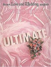 LOVE AND WEDDING SONGBOOK    THE NEW ULTIMATE REVISED     EDITION