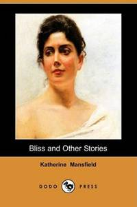 image of Bliss and Other Stories (Dodo Press)