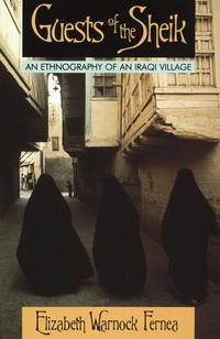 image of Guests of the Sheik: An Ethnography of an Iraqi Village
