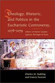 Theology, rhetoric, and politics in the Eucharistic controversy, 1078-1079 : Alberic of Monte...