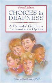 Choices in Deafness  a Parents' Guide to Comunication Options