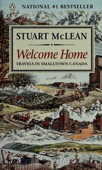 Welcome Home: Travels In Smalltown Canada.