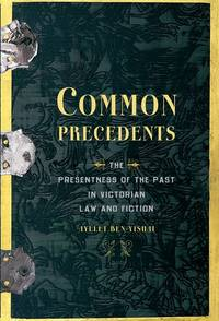 Common Precedents: The Presentness of the Past in Victorian Law and Fiction