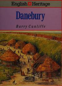 The English Heritage Book of Danebury by Barry Cunliffe - Hardcover - 1993-09 - from Ergodebooks (SKU: SONG0713468858)