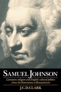 Samuel Johnson: Literature, Religion and English Cultural Politics from the Restoration to Romanticism by J. C. D. Clark - Paperback - 1994-11-25 - from Ergodebooks and Biblio.com