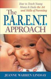 The P.A.R.E.N.T. Approach: How to Teach Young Moms & Dads the Art and Skills of Parenting by  Jeanne Warren Lindsay - Paperback - from Better World Books  and Biblio.com