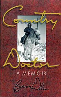Country Doctor: A Memoir