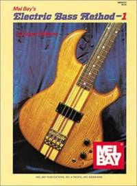 Mel Bay Presents the Electric Bass, Vol. 1