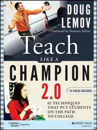 Teach Like a Champion 2. 0 Techniques That Put Students on the Path to College