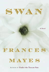 Swan by  Frances Mayes - Signed First Edition - from MostlySignedBooks and Biblio.com