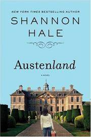 Austenland: A Novel by  Shannon Hale - 1st US Edition. - 2007 - from KALAMOS BOOKS and Biblio.com
