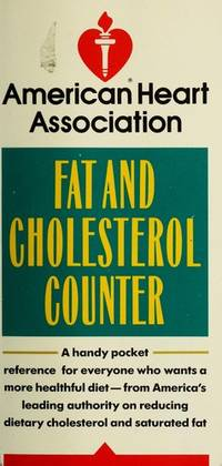 The American Heart Association Fat and Cholesterol Counter
