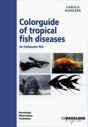 Wegwijs in visziekten. de meest voorkomende ziekten bij tropische zoetwatervissen en hun...