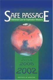 SAFE PASSAGE: ASTRONAUT CARE FOR EXPLORATION MISSIONS