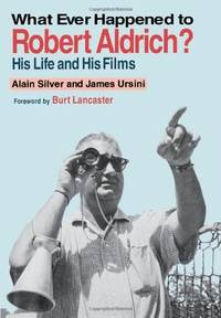 What Ever Happened to Robert Aldrich? His Lie and His Films