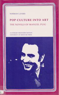 Pop Culture Into Art: The Novels of Manuel Puig.