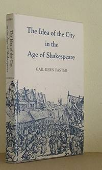 THE IDEA OF THE CITY IN THE AGE OF SHAKESPEARE.