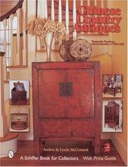 CHINESE COUNTRY ANTIQUES: VERNACULAR FURNITURE AND ACCESSORIES C. 1780-1920 - REVISED 2ND EDITION