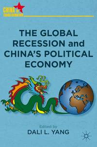 The Global Recession and China's Political Economy (China in Transformation)