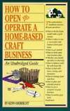 How to Open and Operate a Home-Based Craft Business