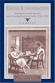 image of Empire and Information: Intelligence Gathering and Social Communication in India, 1780-1870 (Cambridge Studies in Indian History and Society)