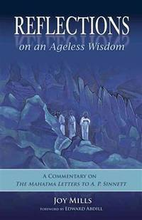 Reflections on an Ageless Wisdom: A Commentary on The Mahatma Letters to A. P. Sinnett