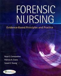 Forensic Nursing: Evidence-Based Principles and Practice