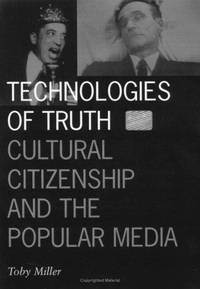 Technologies of Truth; Cultural Citizenship and the Popular Media (Publisher series: Visible Evidence--Technologies of Truth; Visible Evidence.)