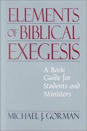 Elements of Biblical Exegesis - A Basic Guide for Students and Ministers
