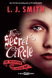 The Secret Circle: The Initiation and The Captive Part I