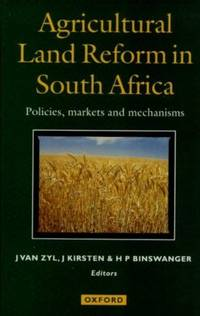 Agricultural Land Reform in South Africa: Policies, Markets and Mechanisms