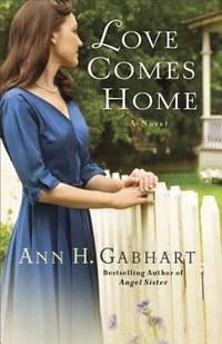 Love Comes Home: A Novel