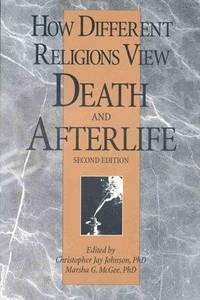 How Different Religions View Death and Afterlife (Second Edition)