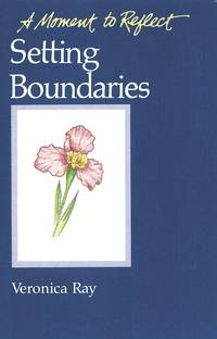 SETTING BOUNDARIES (A Moment to Reflect Series) (b)