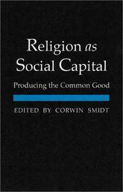 Religion as Social Capital: Producing the Common Good