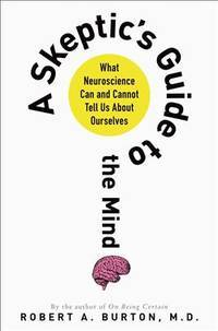 A Skeptic's Guide To the Mind