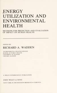 Energy Utilization and Environmental Health: Methods for Prediction and Evaluation of Impact on...