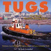 Tugs: The World's Hardest Working Boats by Josh Leventhal - Hardcover - 1999 - from Rob Briggs Books (SKU: 625560)