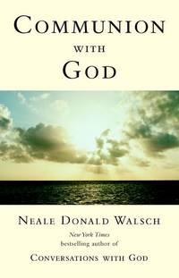 Communion with God (Conversations with God Series)