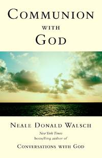 Communion with God (Conversations with God Series) by  Neale Donald Walsch - Paperback - from Ambis Enterprises LLC and Biblio.com